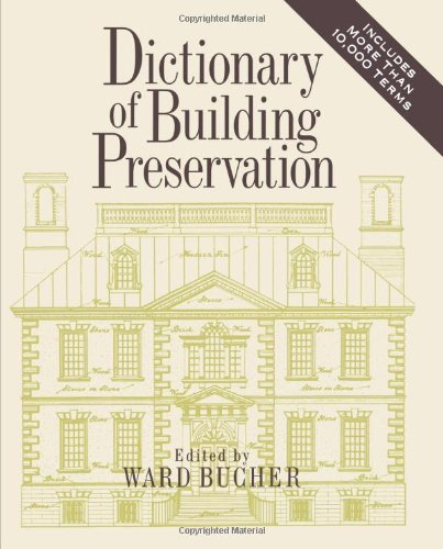 Dictionary of Building Preservation Celebrates 21 Years