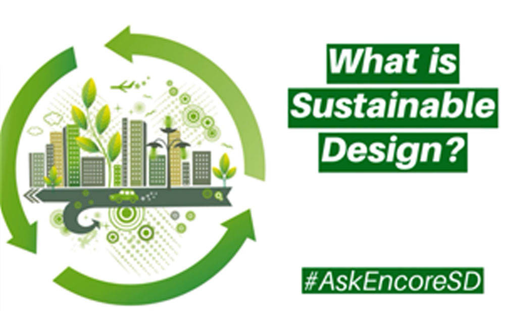 Encore-Sustainable-Design-Ask-Encore-What-is-Sustainable-Design-hjpg